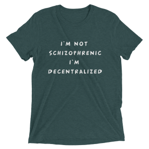 Decentralized Not Schizo Tee